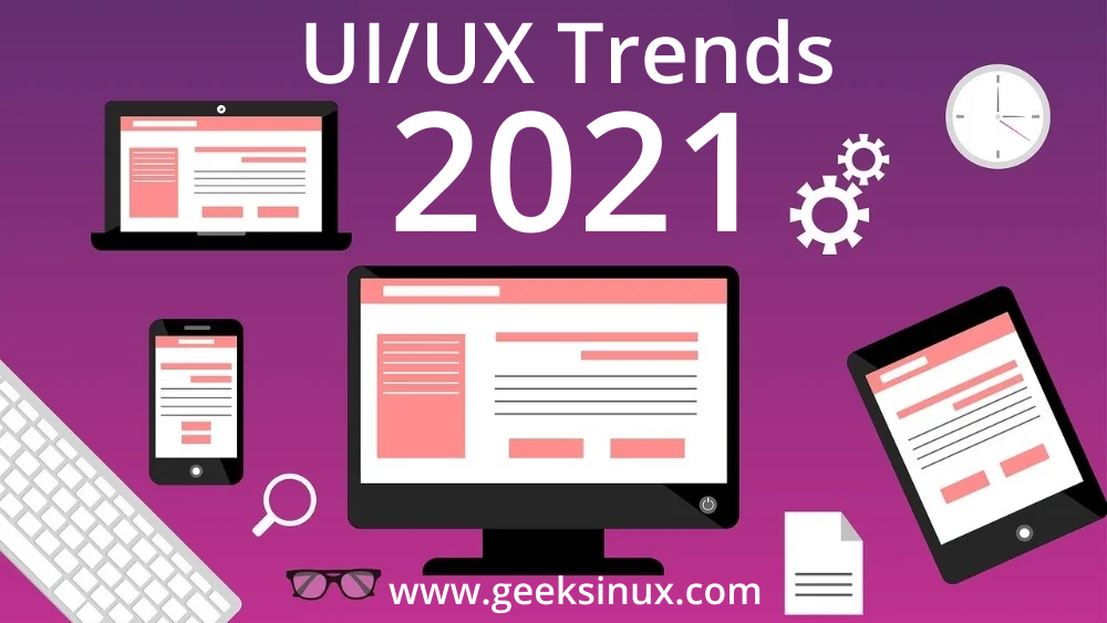 A guide of UI/UX design trends for 2021
